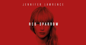 """20th Century Fox's """"Red Sparrow"""" now in theaters."""